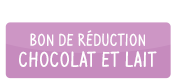 Bon de réduction Chocolat et lait